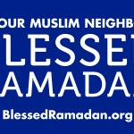 """Blessed Ramadan lawn sign, 48 X 24, white text on blue background reads """"TO OUR MUSLIM NEIGHBORS BLESSED RAMADAN BLESSEDRAMADAN.ORG"""""""